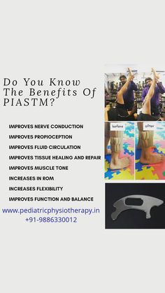 Paediatric Instrument Assisted Soft Tissue Mobilisation ( PIASTM)  Latest treatment for muscle contractures and very useful in kids with Cerebral palsy.