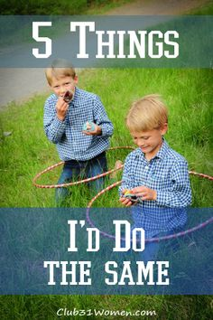 What do I want to keep doing as a mom? 5 Things I'd Do The Same