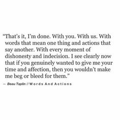 Moving On Quotes :Beau Taplin Now Quotes, Quotes To Live By, Life Quotes, Break Uo Quotes, You Lost Me Quotes, Letting Go Of Love Quotes, Favorite Quotes, Best Quotes, Citation Instagram