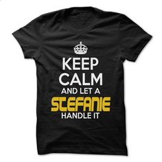 Keep Calm And Let ... STEFANIE Handle It - Awesome Keep - #mens t shirts #cotton t shirts. GET YOURS => https://www.sunfrog.com/Hunting/Keep-Calm-And-Let-STEFANIE-Handle-It--Awesome-Keep-Calm-Shirt-.html?id=60505