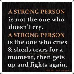 Sometimes I feel I won't have the strength to get back up...