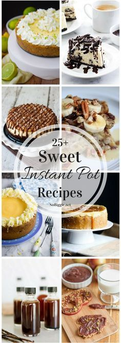 25+ Sweet Instant Pot Recipes | http://NoBiggie.net