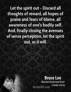Bruce Lee Quotes, Quotations, Phrases, Verses and Sayings. Quotable Quotes, Wisdom Quotes, Quotes To Live By, Me Quotes, Eminem Quotes, Sister Quotes, Daughter Quotes, Yoga Quotes, Father Daughter