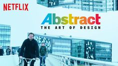 "Check out ""Abstract: The Art of Design"" on Netflix"