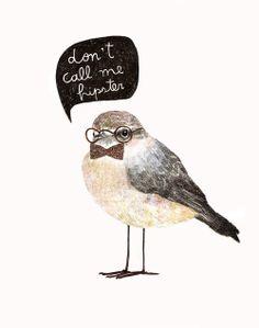 Don´t call me hipster, un clásico de mis ilustraciones.  (diciembre 2013)