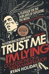 """""""Trust Me, I'm Lying: Confessions of a Media Manipulator"""", Ryan Holiday, Great Books, My Books, Robert Greene, Rhonda Byrne, Iphone Phone Cases, Iphone Android, Iphone 11, Fiction And Nonfiction, Best Selling Books"""