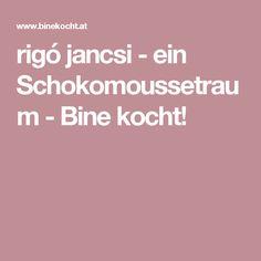 rigó jancsi - ein Schokomoussetraum - Bine kocht!