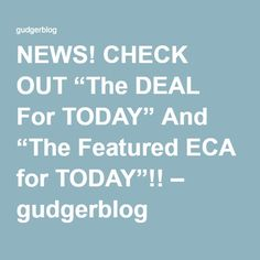 "NEWS! CHECK OUT ""The DEAL For TODAY"" And ""The Featured ECA for TODAY""!! – gudgerblog Deal Today, Energy Level, Press Release, Finance, News, Check, Strong, Group, Shopping Shopping"