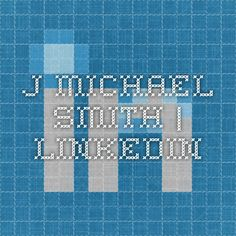 Connect with J Michael Smith on LinkedIn