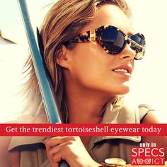 Stay in style and get the latest tortoiseshell eyewear at unbelievable prices only in SpecsAddict!!  #eyewear #eyeglasses #sunglasses #tortoiseshell #trendy #chic  #lovespecs  #latest #fashion