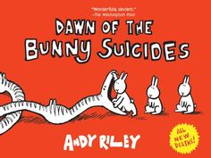Dawn of the Bunny Suicides by Andrew Riley http://www.amazon.com/dp/1452104980/ref=cm_sw_r_pi_dp_ihV0tb1Y7QAM4199