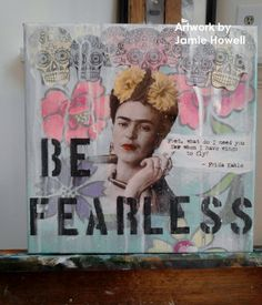 Fearless Frida, mixed media painting by Jamie Howell