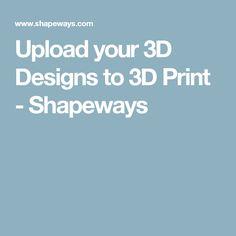 Upload your 3D Designs to 3D Print - Shapeways