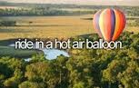 Ride in a hot air balloon. # Bucket list # Before i die