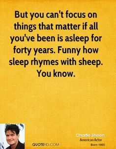 charlie sheen quotes | File Name : charlie-sheen-charlie-sheen-but-you-cant-focus-on-things ...