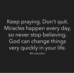 Prayers For Streng: thI keep praying, believing and hoping, have been for years, so far nothing but silence from my Heavenly Father. I'm on the verge of giving up. Life Quotes Love, Quotes About God, Great Quotes, Quotes To Live By, Quotes About Quitting, Inspirational Quotes Faith, Keep The Faith Quotes, Having Faith Quotes, Motivational Quotes