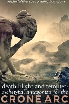 Archetypal Antagonists for the Crone Arc: Death Blight and Tempter - Helping Writers Become Authors