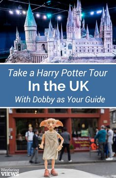 Take a Harry Potter tour in London and Edinburgh. See Harry Potter filming sites such as the Warner Brothers Studios and JK Rowling's inspirations with Dobby as your tour guide