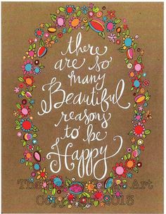 There are so many Beautiful reasons to be Happy - Print. $21.00, via Etsy.