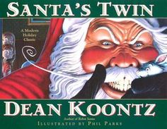 December 16th, 2013 - 6pm Monday Evening Book Club Selection - Santa's Twin by Dean Koontz
