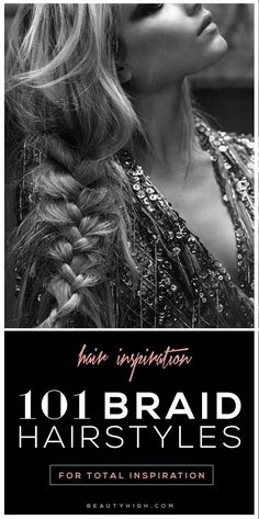 101 braid hairstyles - fishtail, milkmaid, french braid and MORE.