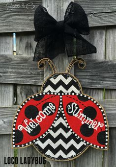 New for Summer 2015, Loco Ladybug burlap door hanger by Severs & Co.  $40+shipping.  Please visit us at www.facebook.com/seversandco for orders and questions.