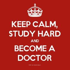 Keep calm, study hard and become a doctor. #Medschool