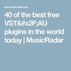 40 of the best free VST/AU plugins in the world today | MusicRadar