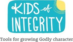 Go to: kidsofintegrity.com   Great ideas and lessons on growing kids of integrity!