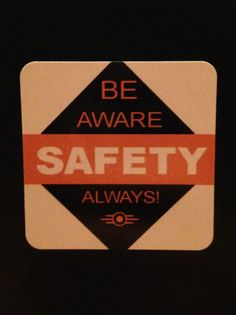 Hey, I found this really awesome Etsy listing at https://www.etsy.com/listing/244377831/be-aware-safety-always-sticker-4
