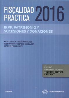 Fiscalidad práctica 2016 : impuesto sobre sociedades / Francisco Javier Rodríguez Relea