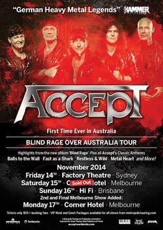 Accept Australian Tour Nov 2014.  For tickets visit: http://www.metropolistouring.com/tour.php?tour=2014_accept