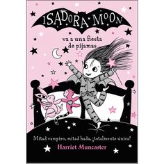 Buy Isadora Moon va una fiesta de pijamas (Isadora Moon) by Harriet Muncaster and Read this Book on Kobo's Free Apps. Discover Kobo's Vast Collection of Ebooks and Audiobooks Today - Over 4 Million Titles! Soirée Pyjama Party, Pyjamas Party, Witch Cat, Black Artwork, Hanna Marin, Penguin Random House, Chapter Books, Sleepover, Little People