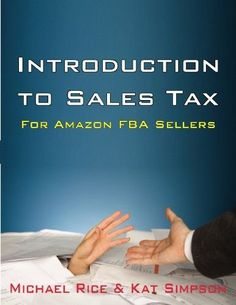 Introduction to Sales Tax for Amazon FBA Sellers: Information and Tips to Help FBA Sellers Understan