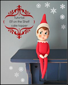 Tutorial: How to make an Elf on the Shelf cake topper by The Cake Fairy at: http://www.facebook.com/cakefairynj