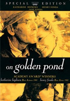 """On Golden Pond""---Classic Film With Top Caliber Stars and Oscars Galore...Henry Fonda's Last Role...And The Marvelous Hepburn and Young Jane Fonda Are Marvelous...Wait For Your Heart To Be Touch And Uplifted...A Film For All Times...Must See Cinema...Run To Rent It...NOW!!"
