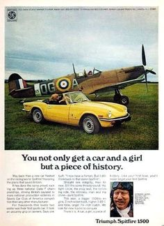 """An original 1973 Triumph Spitfire 1500 and a WWII RAF airplane are featured in this advertisement. Honoring the plane that saved Britain, a photo of Ginger Lacey, Battle of Britain Ace. """"You not only"""