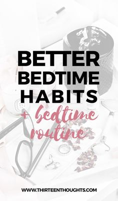 Better Bedtime Habits and Routine Evening Routine, Night Routine, Improve Yourself, Finding Yourself, Stress, Good Sleep, Sleep Better, Mindfulness Meditation, Bedtime Meditation