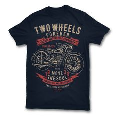 Two Wheels Forever 2 Tee shirts
