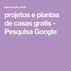 projetos e plantas de casas gratis - Pesquisa Google