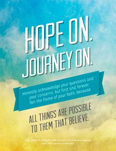 """Hope on.  Journey on.""  Elder Jeffrey R. Holland.  The Church of Jesus Christ of Latter-Day Saints."