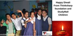 Happy Diwali to all our supporter ... from Thinksharp Foundation and StudyMall children.