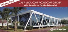 2014 teve Casa Viva, com Aço Gravia
