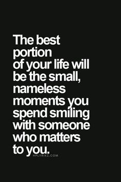 These small, nameless moments .. precious