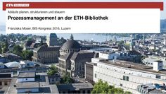 Prozessmanagement an der ETH-Bibliothek: Abläufe planen, strukturieren und steuern Paris Skyline, Blog, Mansions, House Styles, Travel, Switzerland, Research Centre, Platform, Magazines