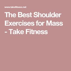 The Best Shoulder Exercises for Mass - Take Fitness