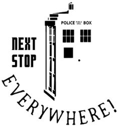 "Doctor Who fan shirt. ""Next stop…EVERYWHERE!"" Free Silhouette cut file at Whatchaworkinon.com"