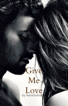 "Read ""Give Me Love - Give me love"" #wattpad #-"