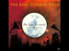 The Real Tuesday Weld ! The Lupine Waltz
