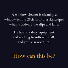 "The ""Window Cleaner"" Riddle..."